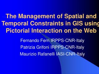 The Management of Spatial and Temporal Constraints in GIS using Pictorial Interaction on the Web