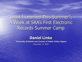 """What I Learned This Summer"":   A Week at SAA's First Electronic Records Summer Camp"
