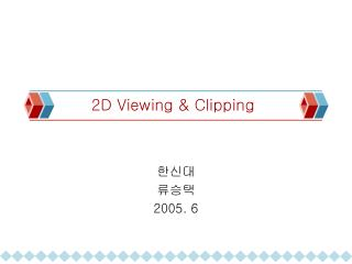 2D Viewing & Clipping