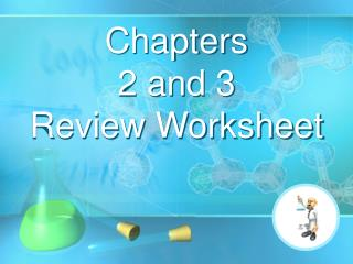 Chapters  2 and 3 Review Worksheet