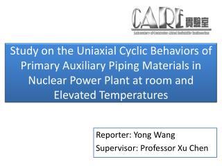 Reporter: Yong Wang Supervisor:  Professor Xu Chen