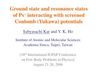 Ground state and resonance states of Ps   interacting with screened Coulomb (Yukawa) potentials