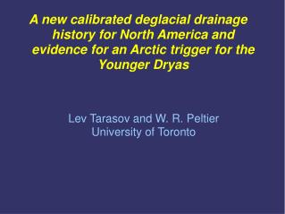 Lev Tarasov and W. R. Peltier University of Toronto