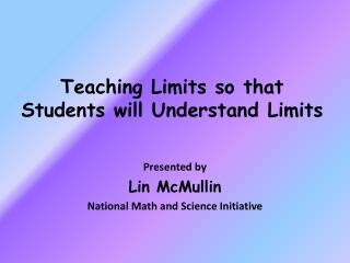 Teaching Limits so that Students will Understand Limits