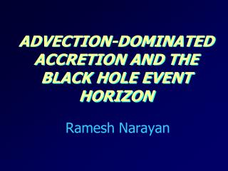 Advection-Dominated Accretion and the Black Hole Event Horizon
