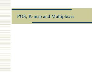 POS, K-map and Multiplexer