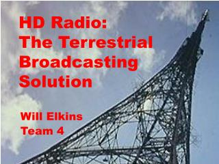 HD Radio:  The Terrestrial  Broadcasting Solution