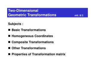 Two-Dimensional  Geometric Transformations  ch5.  참조
