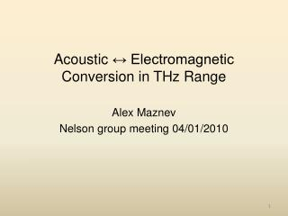 Acoustic  ↔ Electromagnetic Conversion in THz Range