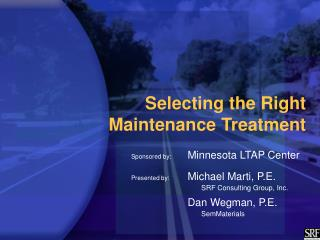 Selecting the Right  Maintenance Treatment