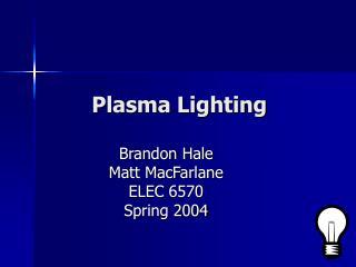 Plasma Lighting