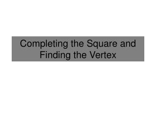 Completing the Square and Finding the Vertex