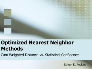 Optimized Nearest Neighbor Methods