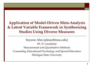 Soyeon Ahn (ahnso@msu) Ph. D. Candidate Measurement and Quantitative Methods
