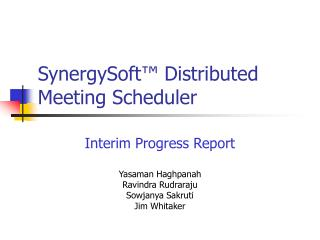 SynergySoft ™ Distributed Meeting Scheduler