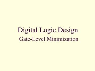 Digital  Logic  Design Gate-Level Minimization