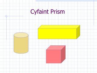 Cyfaint Prism