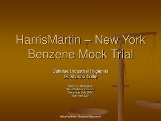 HarrisMartin – New York Benzene Mock Trial