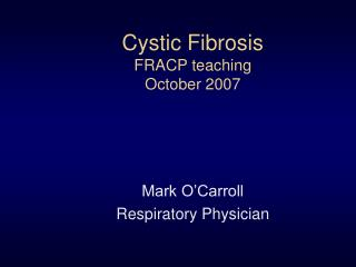 Cystic Fibrosis  FRACP teaching  October 2007