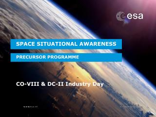 SPACE SITUATIONAL AWARENESS  PRECURSOR PROGRAMME    CO-VIII  DC-II Industry Day