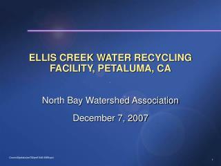 ELLIS CREEK WATER RECYCLING FACILITY, PETALUMA, CA