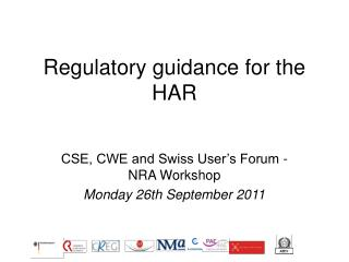 Regulatory guidance for the HAR