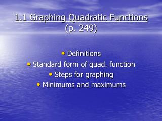1 .1 Graphing Quadratic Functions (p. 249)