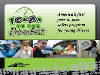 America's first peer-to-peer safety program for young drivers