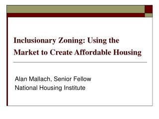 Inclusionary Zoning: Using the Market to Create Affordable Housing