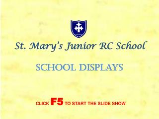 St. Mary's Junior RC School School displays