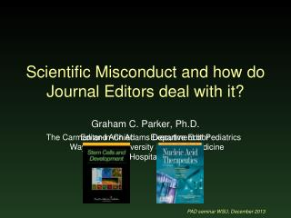 Scientific Misconduct and how do Journal Editors deal with it?