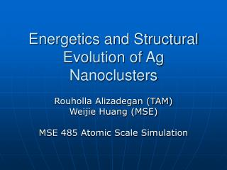 Energetics and Structural Evolution of Ag Nanoclusters