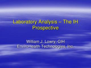 Laboratory Analysis – The IH Prospective
