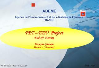 ADEME Agence de l'Environnement et de la Maîtrise de l'Energie FRANCE