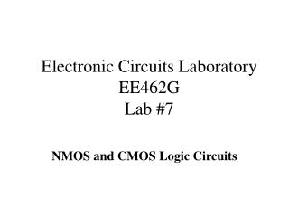 Electronic Circuits Laboratory EE462G Lab #7