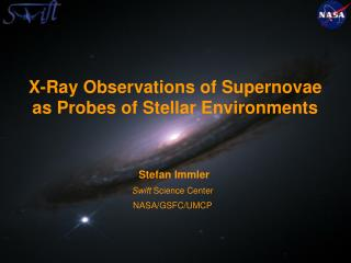 X-Ray Observations of Supernovae  as Probes of Stellar Environments