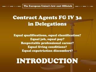 Contract Agents FG IV 3a in Delegations Equal qualifications, equal classification?