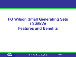 FG Wilson Small Generating Sets  10-35kVA Features and Benefits