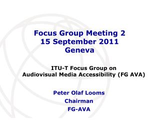 Focus Group Meeting 2 15 September 2011 Geneva