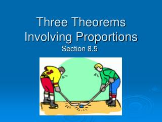 Three Theorems Involving Proportions