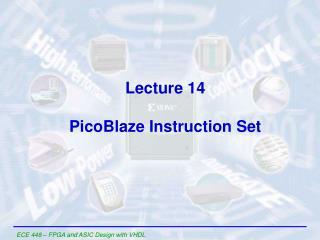 Lecture 14 PicoBlaze Instruction Set