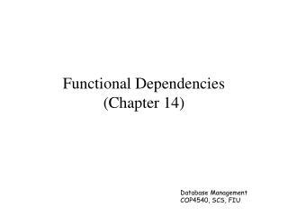 Functional Dependencies (Chapter 14)