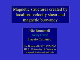 Magnetic structures created by localised velocity shear and magnetic buoyancy