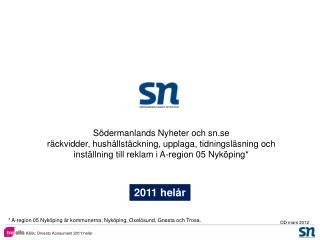 Södermanlands Nyheter och sn.se räckvidder, hushållstäckning, upplaga, tidningsläsning och
