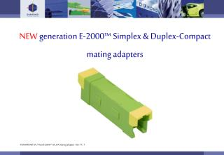 NEW  generation E-2000™ Simplex & Duplex-Compact mating adapters