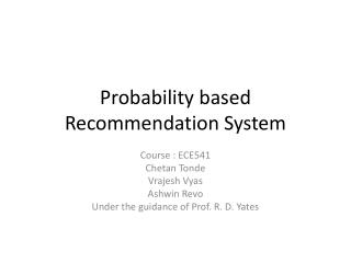 Probability based Recommendation System