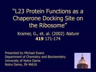 """""""L23 Protein Functions as a Chaperone Docking Site on the Ribosome"""""""