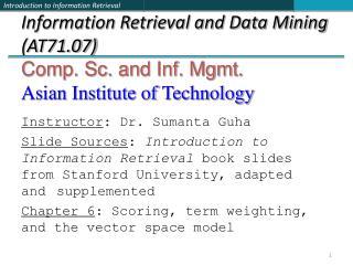 Instructor : Dr. Sumanta Guha