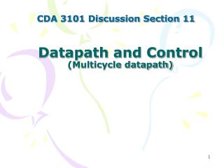Datapath and Control (Multicycle datapath)