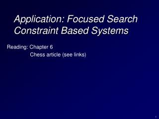 Application: Focused Search Constraint Based Systems